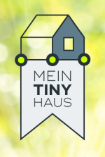 Mein Tiny Haus > sponsored by gruenphase®